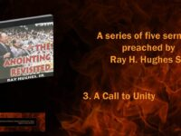 """The Anointing Revisited: Ray H. Hughes Sr. Preaches """"A Call to Unity"""""""
