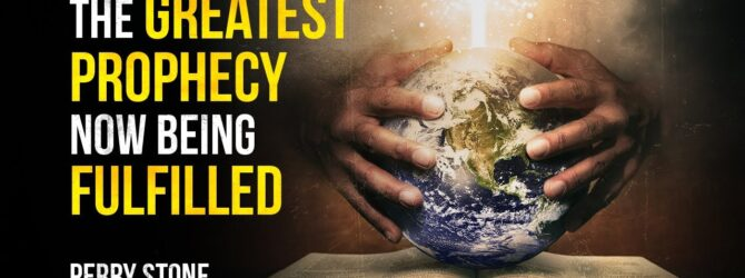 The Greatest Prophecy Now Being Fulfilled | Perry Stone