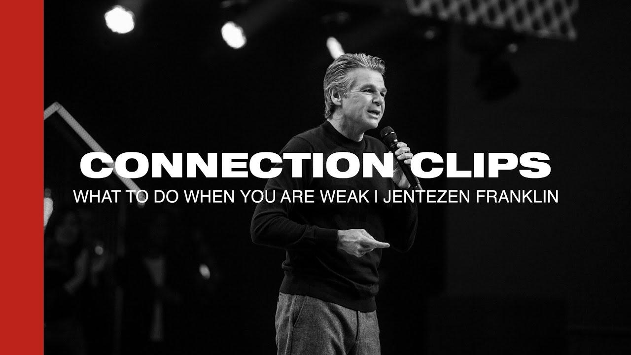 """What To Do When You Are Weak"" Connection Clip | Jentezen Franklin"
