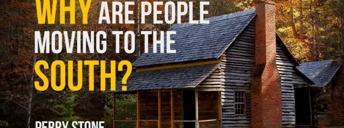 Why Are People Moving to the South? | Perry Stone