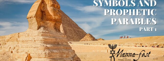 Ancient Symbols and Prophetic Parables – Part 1 | Episode #1077 | Perry Stone