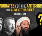 Candidates for the Antichrist – Is He Alive at This Time? | Perry Stone
