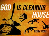God Is Cleaning House! | Perry Stone