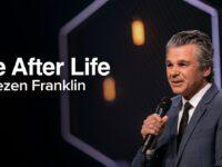 Life After Life | Jentezen Franklin