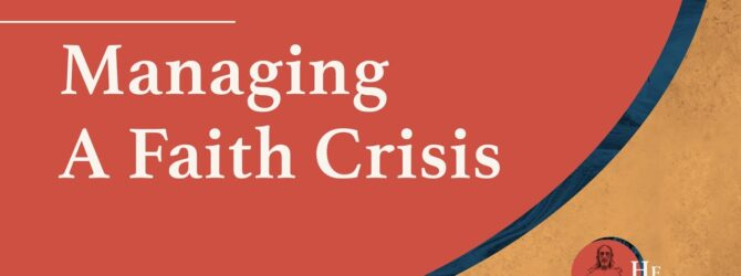 Managing a Faith Crisis