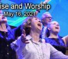 May 16, 2021 Praise and Worship