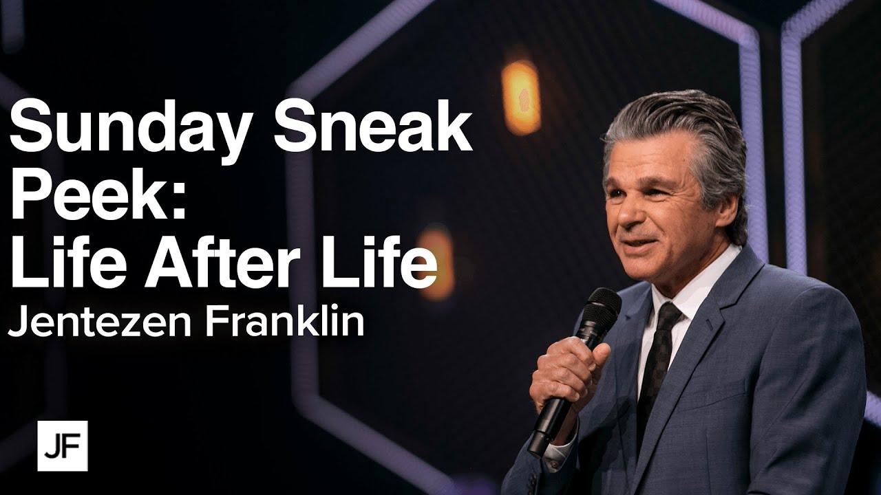 Sunday Sneak Peek: Life After Life | Jentezen Franklin