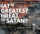 What is the Greatest Threat to Satan? | Episode #1076 | Perry Stone