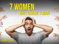 7 Women Will Chase 1 Man   Perry Stone