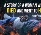 A Story of a Woman Who Died And Went To Hell | Perry Stone