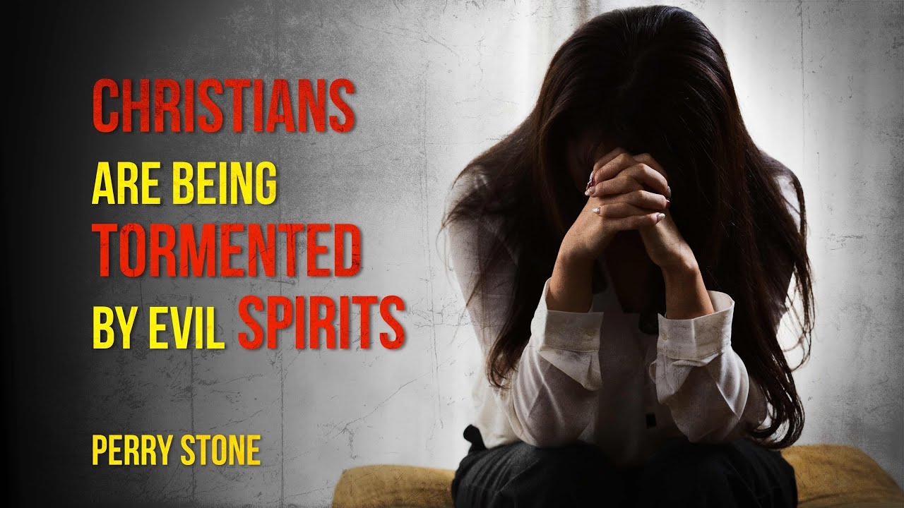 Christians are Being Tormented by Evil Spirits   Perry Stone
