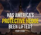 Has America's Protective Hedge Been Lifted? | Perry Stone