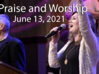 June 13, 2021 Praise and Worship