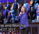 June 27, 2021 Praise and Worship