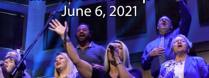 June 6, 2021 Praise and Worship