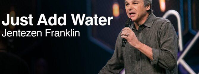 Just Add Water   Jentezen Franklin
