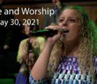 May 30, 2021 Praise and Worship