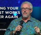 Doing Your First Works Over Again | Perry Stone