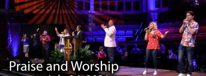 July 04, 2021 Praise and Worship