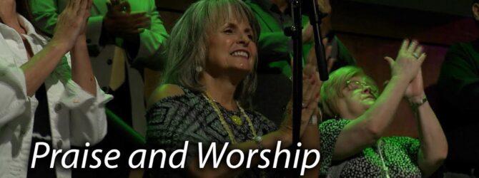 July 18, 2021 Praise and Worship