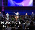 July 25, 2021 Praise and Worship
