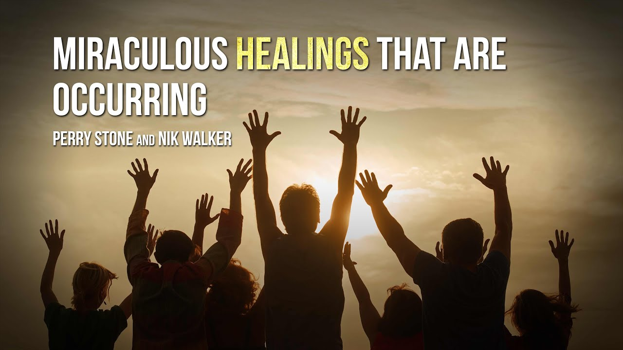 Miraculous Healings That Are Occurring | Perry Stone