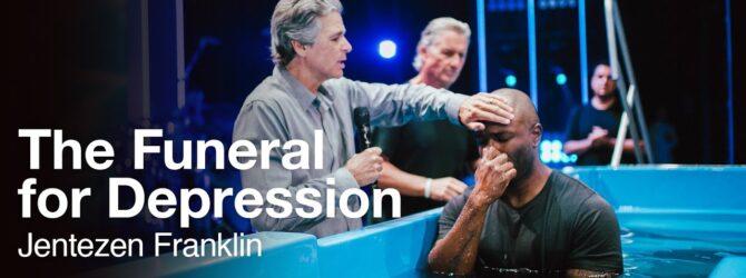 The Funeral for Depression | Baptism Service with Jentezen Franklin