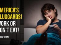 America's Sluggards! Work or Don't Eat! | Perry Stone