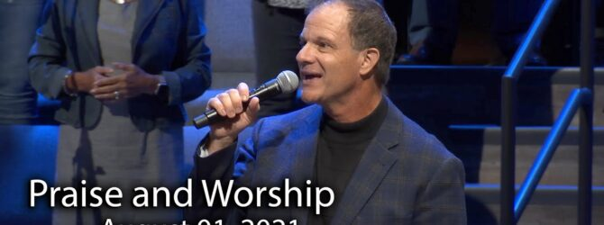 August 01, 2021 Praise and Worship