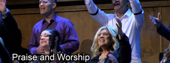 August 22, 2021 Praise and Worship