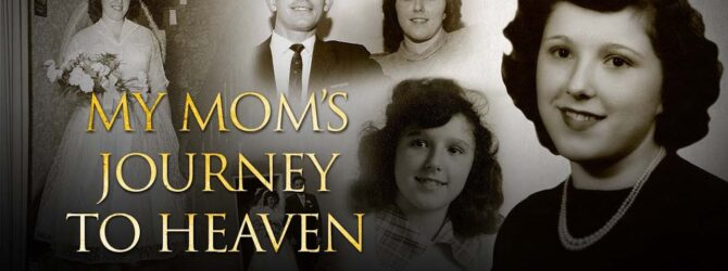 My Mom's Journey To Heaven   Perry Stone
