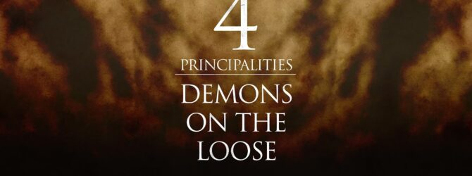 4 Principalities – Demons On The Loose   Perry Stone