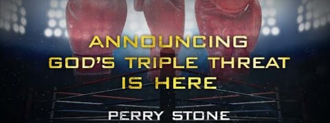 Announcing God's Triple Threat Is Here | Perry Stone