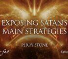 Exposing Satan's Main Strategies | Episode # 1094 | Perry Stone