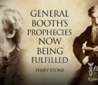 General Booth's Prophecies Now Being Fulfilled   Episode # 1092  Perry Stone