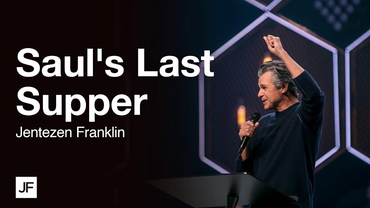 Saul's Last Supper | Jentezen Franklin