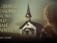 Survival Lessons from Old Time Saints | Perry Stone