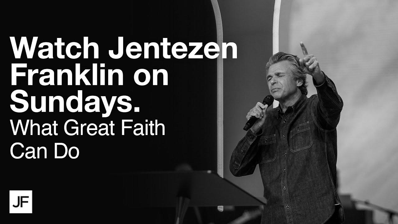 What Great Faith Can Do | Jentezen Franklin