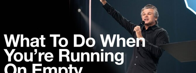 What to do When You're Running on Empty | Jentezen Franklin